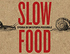 Slow Food Storia di un'utopia possibile